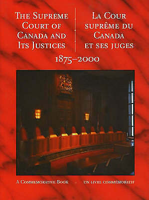 The Supreme Court of Canada and its Justices 1875-2000: La Cour Supreme Du...