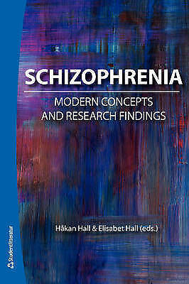 Schizophrenia: Modern Concepts and Research Findings by Studentlitteratur AB...