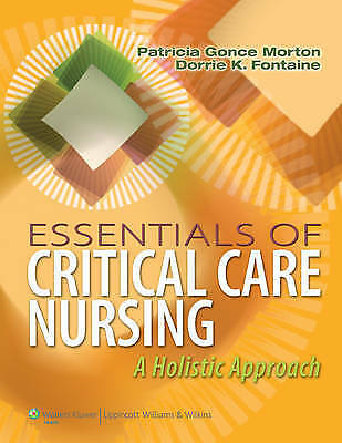 Essentials of Critical Care Nursing: A Holistic Approach by Patricia Gonce...