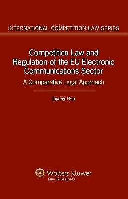 Competition Law and Regulation in the EU Electronic Communications Sector: a...
