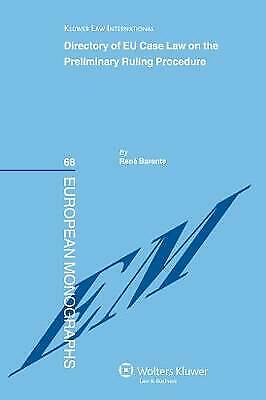 Directory of EU Case Law on the Preliminary Ruling Procedure by Rene Barents...