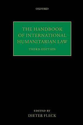 The Handbook of International Humanitarian Law by Oxford University Press...