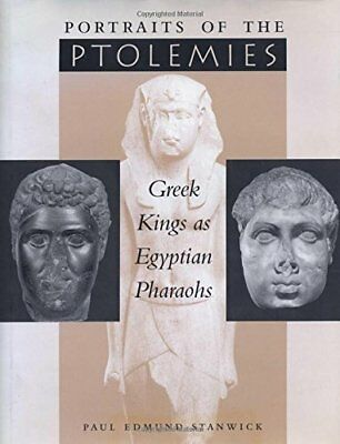 PORTRAITS OF PTOLEMIES GREEK KINGS AS EGYPTIAN PHARAOHS By Stanwick Paul NEW