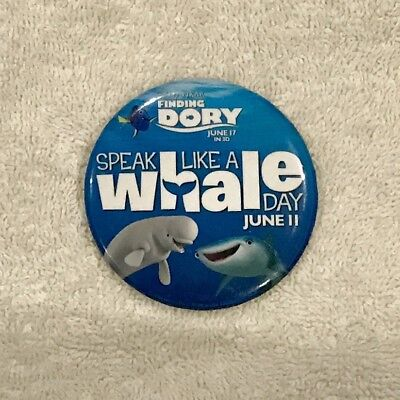 Disney Pixar Finding Dory Speak Like A Whale Day JUNE 11 Button Pin