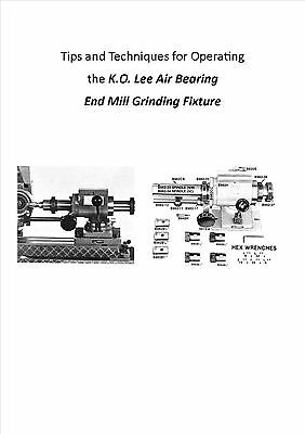 Tips and Techniques manual for K.O. Lee Air Bearing End Mill Grinding Fixture