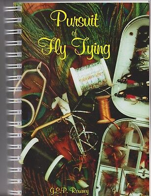 Pursuit Of Fly Tying... By George Rowney... Soft Cover.... Spiral Bound
