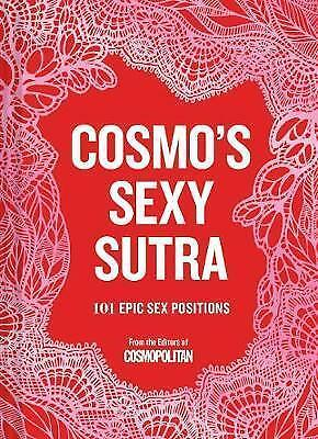 Cosmo's Sexy Sutra: 101 Epic Sex Positions by Chronicle Books (Hardback, 2017)