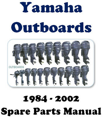 YAMAHA OUTBOARDS 1984-2002 2hp - 225hp PARTS MANUAL ON CD ( For your Workshop )