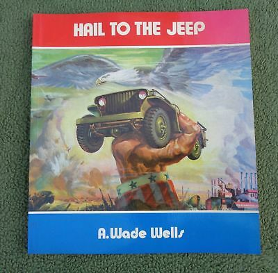 Hail to the JEEP: A factual and pictorial history of the WW2 Jeep 1946