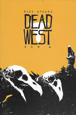 Dead West by Rick Spears & Rob Goodridge Zombie Western PB 2005 Gigantic OOP