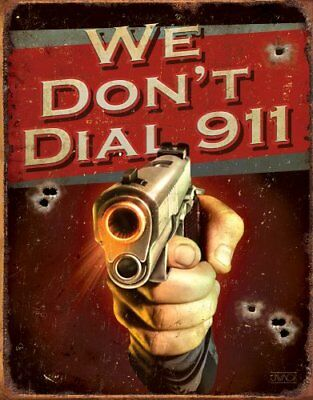 We Don't Dial 911 Tin Sign 13 x 16in