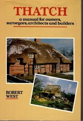 THATCH A MANUAL FOR OWNERS SURVEYORS ARCHITECTS AND BUILDERS By West Robert C VG