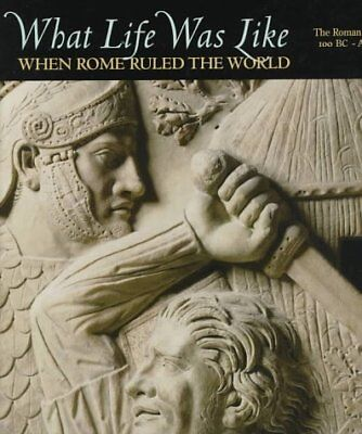 WHAT LIFE WAS LIKE WHEN ROME RULED WORLD ROMAN EMPIRE 100 BC-AD By Time-life VG