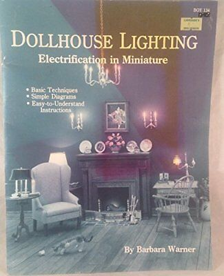 DOLLHOUSE LIGHTING ELECTRIFICATION IN MINIATURE By Warner Barbara **BRAND NEW**