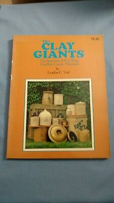 The Clay Giants-The Guide to Red Wing Pottery of Goodhue County -Lyndon C. Viel