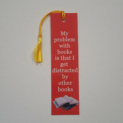 """""""My Problem With Books"""" Bookmark for book lovers.Custom designed w tassel"""