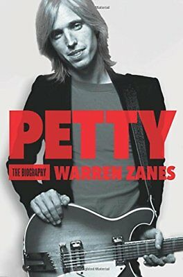 *New* Petty: The Biography Paperback – October 25, 2016  by Warren Zanes