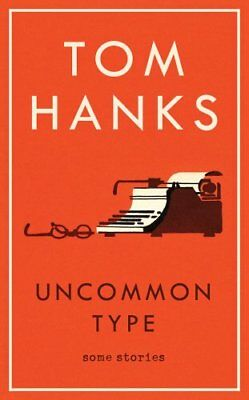 Uncommon Type Some Stories by Tom Hanks (Hardback, 2017) New Book