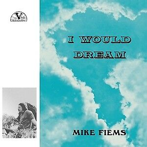 I Would Dream - FIEMS MIKE [LP]