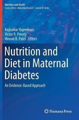 Nutrition and Diet in Maternal Diabetes: An Evidence-Based Approach (Nutrition