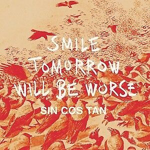 Smile Tomorrow Will Be Worse EP - SIN COS TAN [Vinyl-Single]