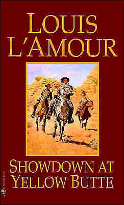 Showdown at Yellow Butte - New Book Louis L'Amour