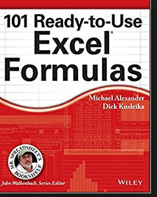 101 Ready-to-Use Excel Formulas by Michael Alexander, Richard K Digital Version