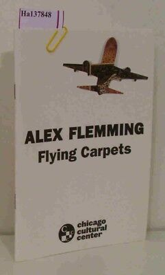 Alex Flemming: Flying Carpets. [Catalogue Chicago cultural Center 2005].,