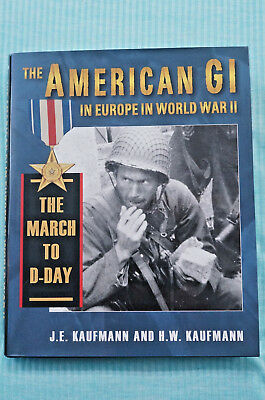The American GI - The March to D-Day - Kaufman and Kaufman - Hardbound