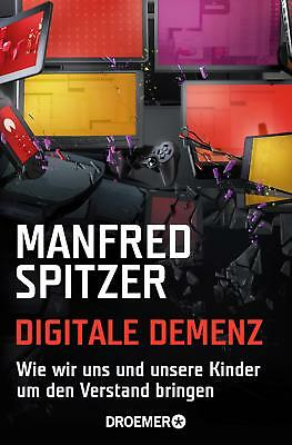 Digitale Demenz Manfred Spitzer