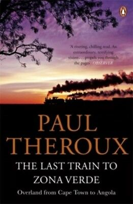 Last Train to Zona Verde Paul Theroux
