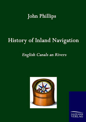 History of Inland Navigation John Phillips