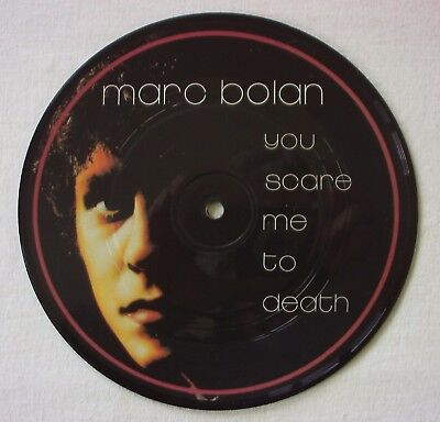 "Marc Bolan - You Scare Me To Death - Picture Disc - 7"" Vinyl"