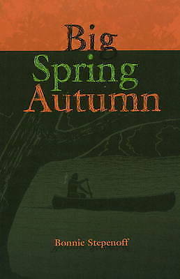 Big Spring Autumn by Bonnie Stepenoff (Paperback, 2008)