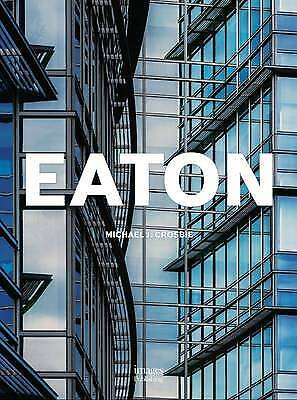 Eaton Center: Out of the Land by Michael J. Crosbie (Hardback, 2014)
