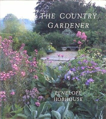 COUNTRY GARDENER By Penelope Hobhouse - Hardcover **BRAND NEW**