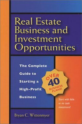 REAL ESTATE BUSINESS AND INVESTMENT OPPORTUNITIES COMPLETE GUIDE By Bryan NEW