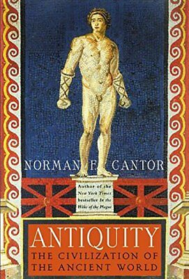 ANTIQUITY: CIVILIZATION OF ANCIENT WORLD By Norman F. Cantor - Hardcover **NEW**