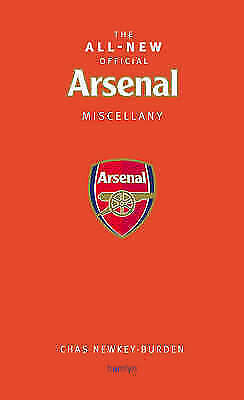 THE ALL-NEW OFFICIAL ARSENAL MISCELLANY., Newkey-Burden, Chas., Used; Very Good