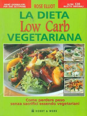 LA DIETA LOW CARB VEGETARIANA  ELLIOT ROSE HOBBY & WORK 2006
