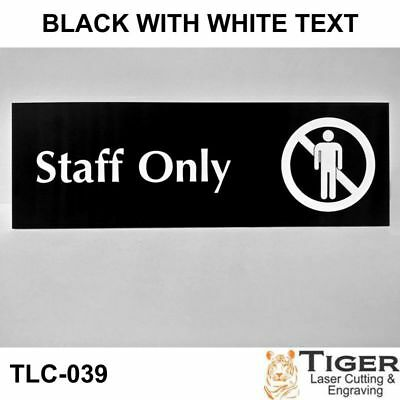 Staff Only Sign WITH GRAPHIC- 20CM X 6CM OR 8IN X 2.67IN
