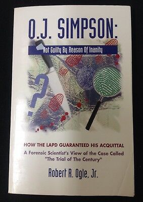 O. J. Simpson : Not Guilty by Reason of Insanity: How the LAPD Guaranteed...
