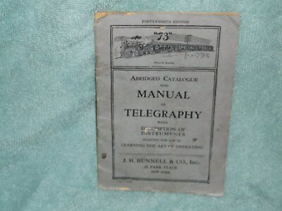 J.H. BUNNELL Abridged Catalog AND MANUAL OF TELEGRAPHY WITH DESCRIPTION 1912-16?