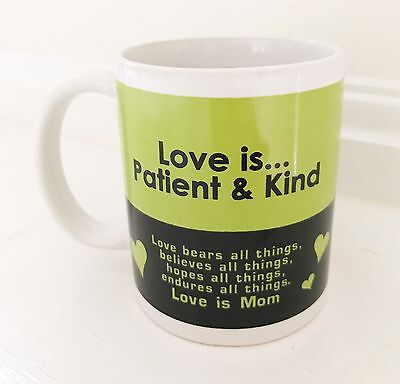 """COFFEE MUG CUP Gift Mothers Day Birthday Love Is Patient & Kind Inspiration 4"""""""