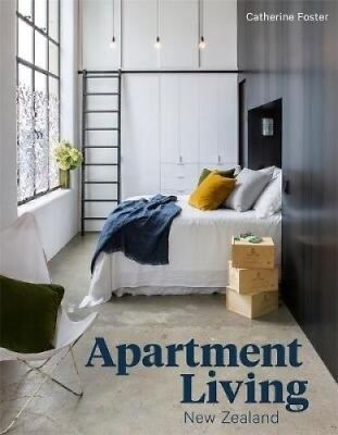 Apartment Living New Zealand by Catherine Foster.