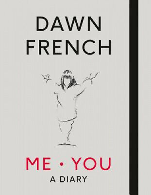 Me. You. A Diary: The No.1 Sunday Times Bestseller by Dawn French.