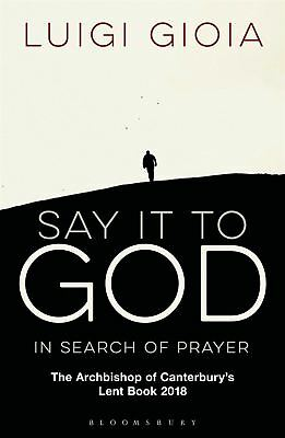 Say it to God by Luigi Gioia