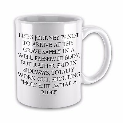 Life's Journey Is Not To Arrive Safely At The Grave...Funny Novelty Gift Mug