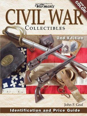 WARMAN'S CIVIL WAR COLLECTIBLES: IDENTIFICATION AND PRICE GUIDE By John F. NEW