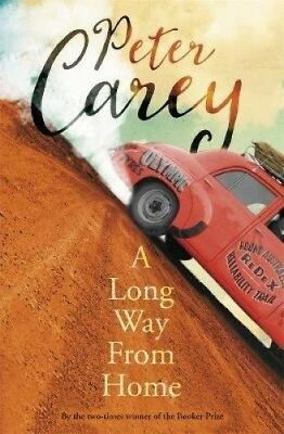 A Long Way from Home by Peter Carey.